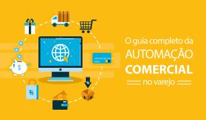 O Guia completo da automação comercial no varejo