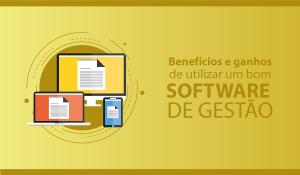 Benefícios e ganhos de utilizar um bom software de gestão