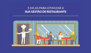 5 dicas para otimizar a sua gestão de restaurante