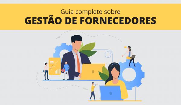 Guia completo sobre gestão de fornecedores
