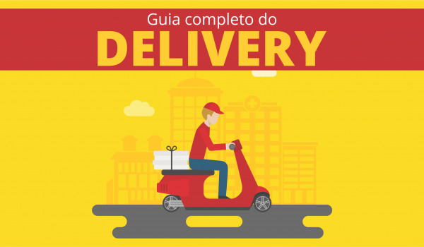 Guia completo do delivery - iFood, Rappi e Uber Eats