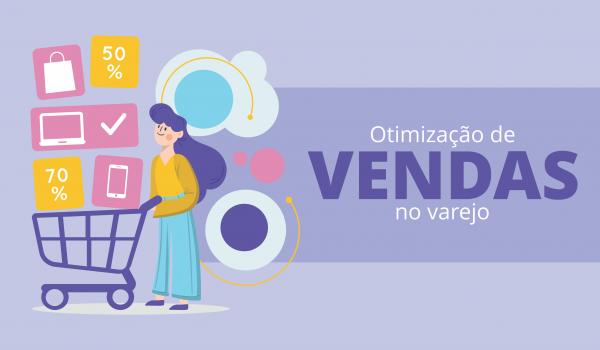 Otimização das vendas no varejo