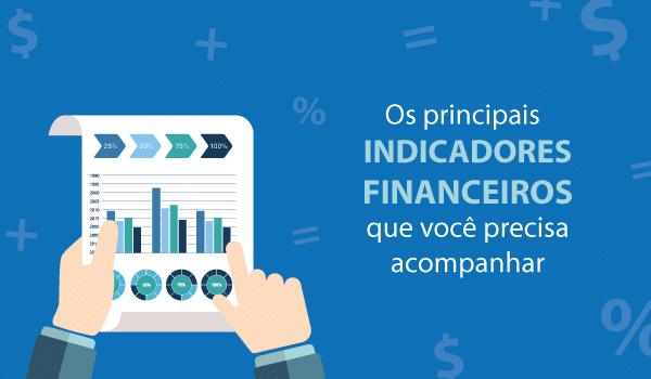 Principais indicadores financeiros para acompanhar