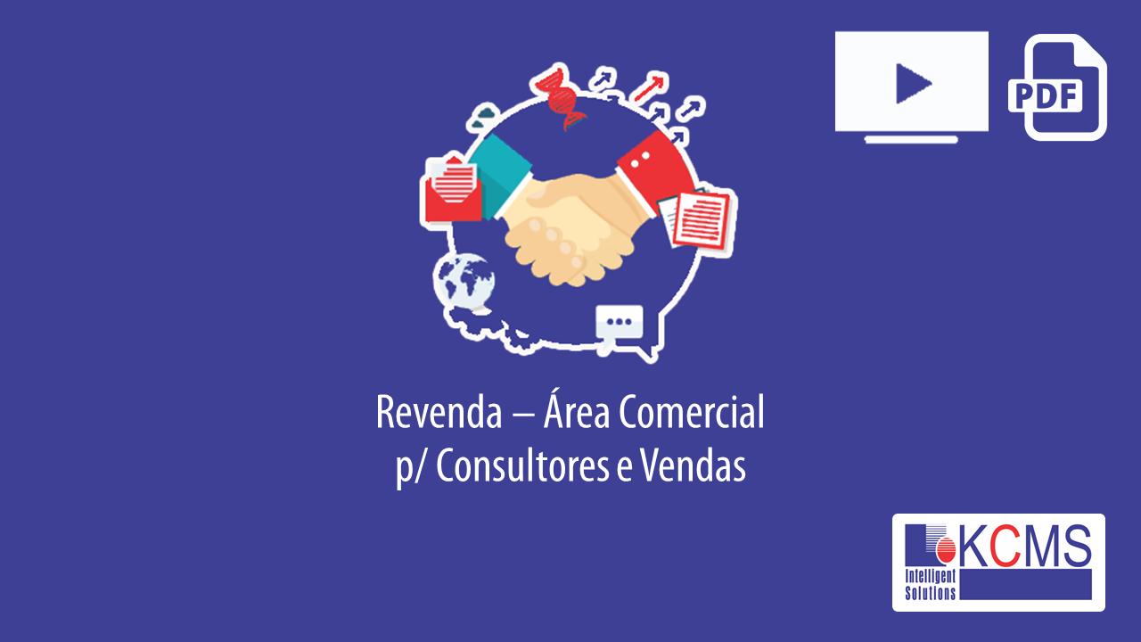 Revenda KCMS/Área Comercial p/ Consultores e Vendas