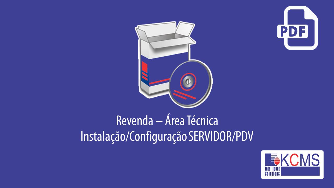 Revenda/Área Técnica - Instalação SERVIDOR/PDV
