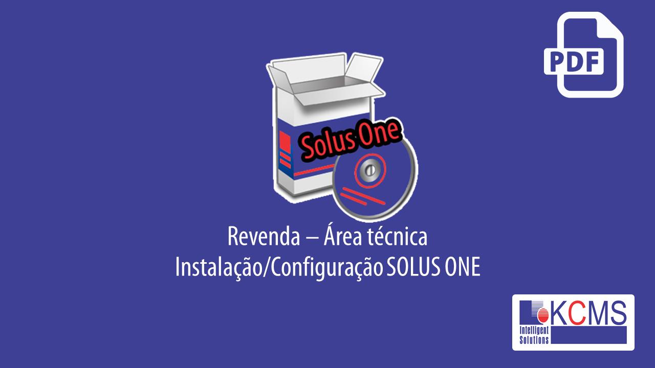 Revenda/Área Técnica - Instalação Solus One